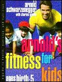 Arnolds Fitness For Kids Ages Birth 5