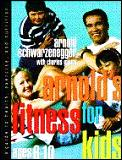 Arnolds Fitness For Kids Ages 6 10 A