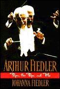 Arthur Fiedler Papa The Pops & Me