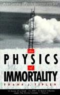 Physics of Immortality Modern Cosmology God & the Resurrection of the Dead