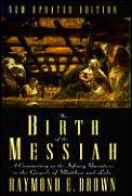 Birth Of The Messiah A Commentary On The Infancy Narratives In The Gospels Of Matthew & Luke Updated Edition