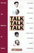 Talk Talk Talk: Decoding the Mysteries of Speech