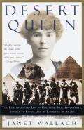 Desert Queen The Extraordinary Life of Gertrude Bell Adventurer Adviser to