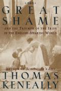 Great Shame & The Triumph Of The Irish in the English Speaking World