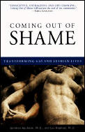 Coming Out of Shame Transforming Gay & Lesbian Lives
