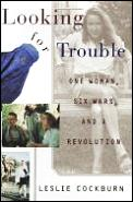 Looking For Trouble Six Wars & A Revolut