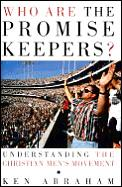 Who are the Promise Keepers? :understanding the Christian men's movement
