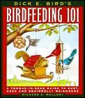 Dick E Birds Birdfeeding 101