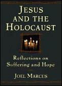 Jesus & The Holocaust