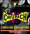 Crunch A Complete Guide To Health & Fitness