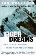 Eiger Dreams Ventures Among Men & Mountains