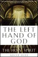 Left Hand Of God A Biography Of The Holy