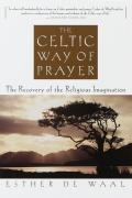 Celtic Way of Prayer The Recovery of the Religious Imagination