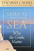 Sailing the Wine Dark Sea Why the Greeks Matter