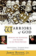 Warriors of God Richard the Lionheart & Saladin in the Third Crusade