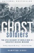Ghost Soldiers The Epic Account of World War IIs Greatest Rescue Mission