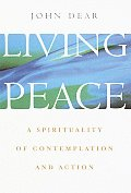 Living Peace A Spirituality of Contemplation & Action