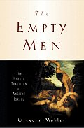Empty Men The Heroic Tradition Of Ancien