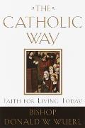 Catholic Way Faith For Living Today
