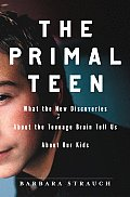 Primal Teen How New Discoveries About