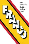 Franco: The Biography of an Enigma