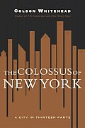 Colossus Of New York A City In 13 Parts