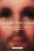 Questions of Jesus Challenging Ourselves to Discover Lifes Great Answers