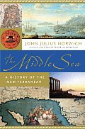 Middle Sea A History Of The Mediterranea