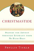 Christmastide Prayers for Advent Through Epiphany from the Divine Hours