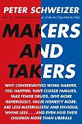 Makers & Takers Why Conservatives Work Harder Feel Happier Have Closer Families Take Fewer Drugs Give More Generously Value Hones
