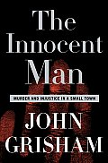 Innocent Man Murder & Injustice in a Small Town