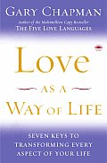 Love as a Way of Life Seven Keys to Transforming Every Aspect of Your Life