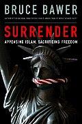Surrender Appeasing Islam Sacrificing Freedom
