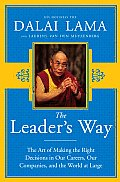 Leaders Way The Art of Making Right Decisions in Our Lives Our Organizations & the Larger World