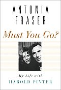 Must You Go My Life with Harold Pinter