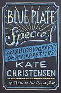 Blue Plate Special The Autobiography of an Eater
