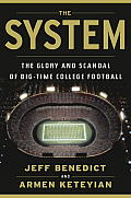 System The Glory & Scandal of Big Time College Football
