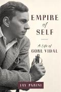 Empire of Self A Life of Gore Vidal