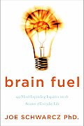 Brain Fuel 199 Mind Expanding Inquiries Into the Science of Everyday Life