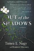 Out of the Shadows A Memoir
