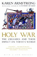 Holy War The Crusades & Their Impact on Todays World