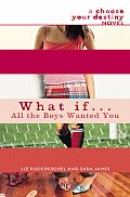 What If 02 What If All The Boys Wanted You