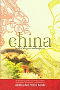 China: Land of Dragons and Emperors: The Fascinating Culture and History of China