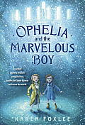 Ophelia & the Marvelous Boy