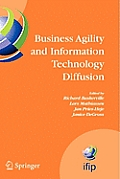 Business Agility and Information Technology Diffusion: Ifip Tc8 Wg 8.6 International Working Conference, May 8-11, 2005, Atlanta, Georgia, USA