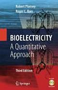 Bioelectricity 3rd Edition A Quantitative Approa