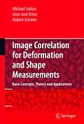 Image Correlation for Shape, Motion and Deformation Measurements: Basic Concepts, Theory and Applications