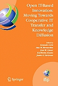 Open It-Based Innovation: Moving Towards Cooperative It Transfer and Knowledge Diffusion: Ifip Tc 8 Wg 8.6 International Working Conference, October 2