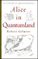 Alice in Quantumland An Allegory of Quantum Physics