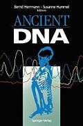 Ancient DNA: Recovery and Analysis of Genetic Material from Paleontological, Archaeological, Museum, Medical, and Forensic Specimen